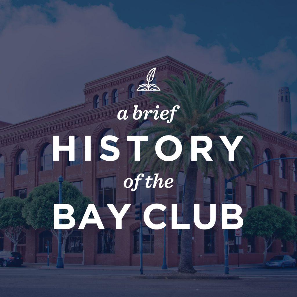 Bay Club History Lesson